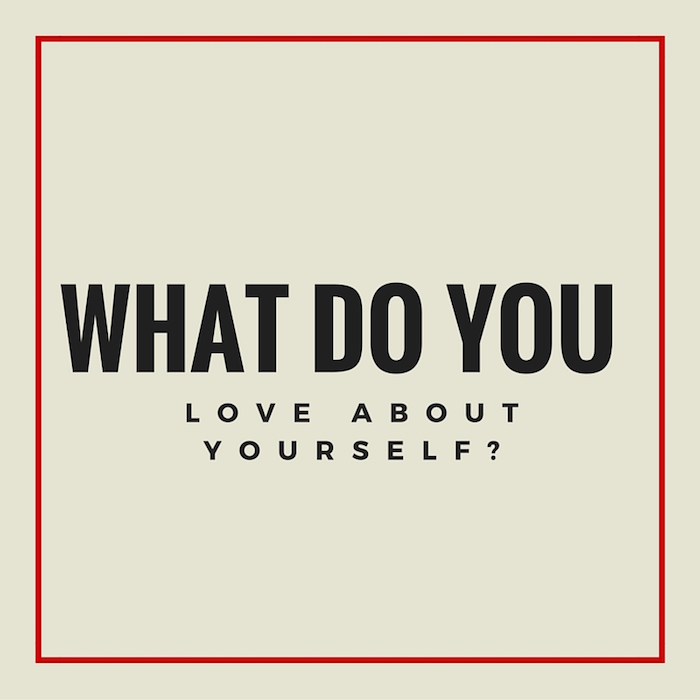 What Do You Love About Yourself